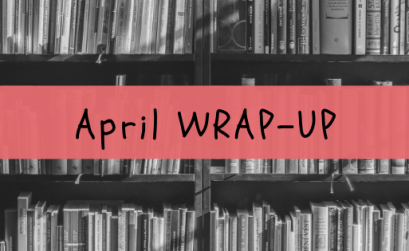 monthly wrap-up april