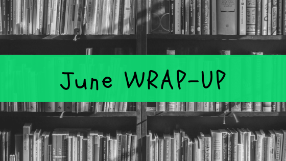 Month Wrap-Up / June